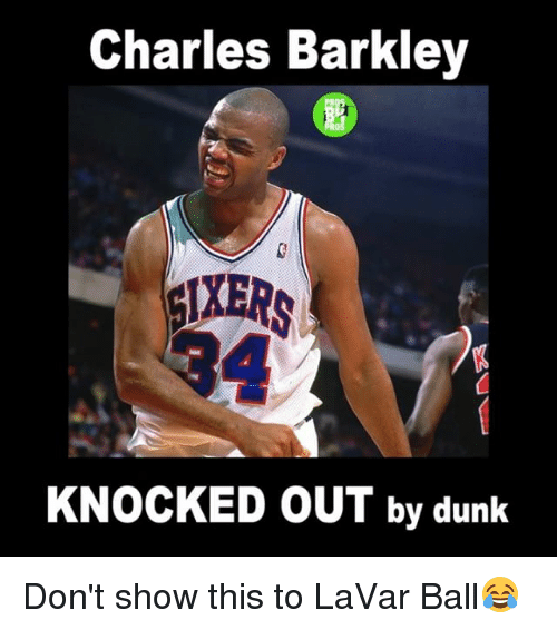 Dunk, Memes, and Charles Barkley: Charles Barkley  KNOCKED OUT by dunk Don't show this to LaVar Ball😂
