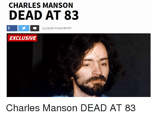 charles manson dead at 83 11 19 20179 20 pm pst exclusive charles 29123003 charles manson dead at 83 11192017920 pm pst exclusive charles