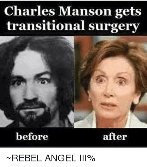 charles manson gets transitional surgery after before ~rebel angel iii 21447417 ✅ 25 best memes about charles manson charles manson memes,Charles Manson Memes