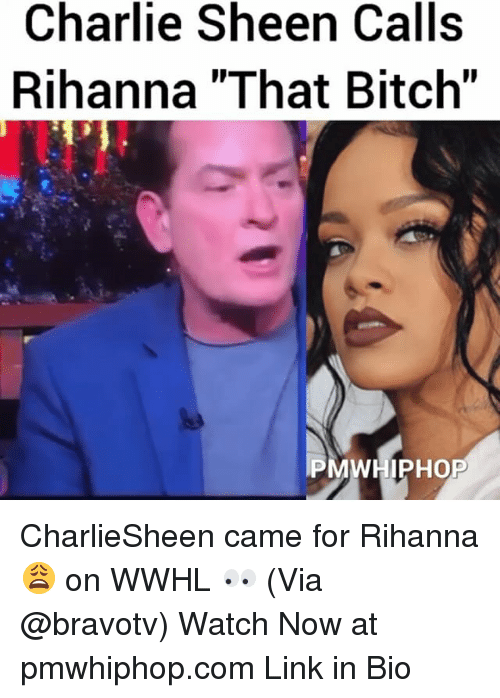 charlie sheen calls rihanna that bitch p mwhipho charliesheen came 11644330 ✅ 25 best memes about charlie sheen charlie sheen memes