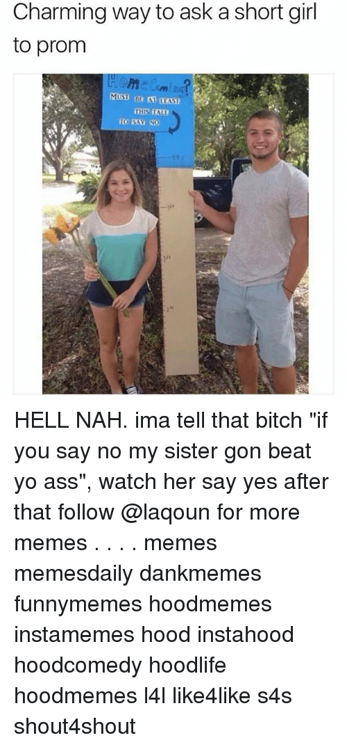 Ass, Bitch, and Memes: Charming way to ask a short girl to prom