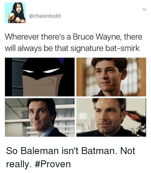 Wherever Theres A Bruce Wayne There Will Always Be That Signature