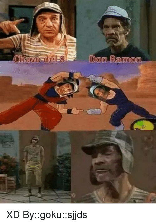 Goku, Memes, and ?: Chavo del 8 Don Ramon XD  By::goku::sjjds