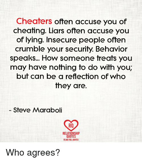 Cheaters Often Accuse You Of Cheating Liars Often Accuse You Of