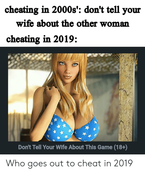 Cheating in 2000s' Don't Tell Your Wife About the Other