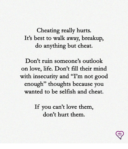Cheating Really Hurts It's Best to Walk Away Breakup Do