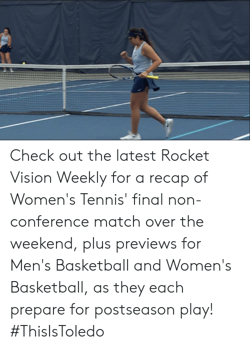 Basketball, Memes, and Vision: Check out the latest Rocket Vision Weekly for a recap of Women's Tennis' final non-conference match over the weekend, plus previews for Men's Basketball and Women's Basketball, as they each prepare for postseason play! #ThisIsToledo
