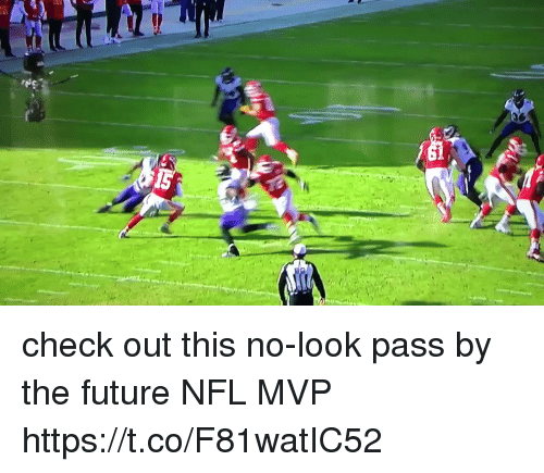 Future, Nfl, and Mvp: check out this no-look pass by the future NFL MVP  https://t.co/F81watIC52