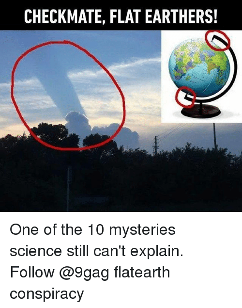 80906ea596e CHECKMATE FLAT EARTHERS! One of the 10 Mysteries Science Still Can t ...