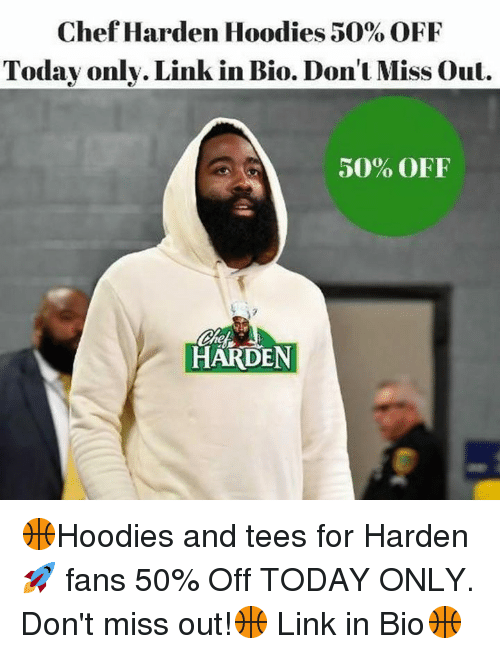Chef, Link, and Today: Chef Harden Hoodies 50% OFF  Today only. Link in Bio. Don't Miss Out.  50% OFF  HÄRDEN 🏀Hoodies and tees for Harden🚀 fans 50% Off TODAY ONLY. Don't miss out!🏀 Link in Bio🏀
