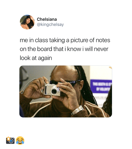 Never, A Picture, and Board: Chelsiana  @kingchelsay  me in class taking a picture of notes  on the board that i know i will never  look at again 📸😂