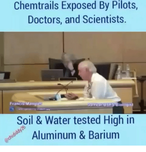 Memes, Water, and 🤖: Chemtrails Exposed By Pilots,  Doctors, and Scientists.  Franci  Mangle  Soil & Water tested High in  Aluminum & Barium