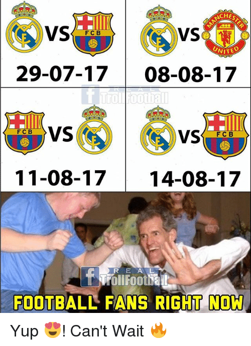 Football, Memes, and 🤖: CHES  VS  FCB  29-07-1708-08-17  FC B  FC B  11-08-1714-08-17  R E A L  FoliFootTil  FOOTBALL FANS RIGHT NOW Yup 😍! Can't Wait 🔥