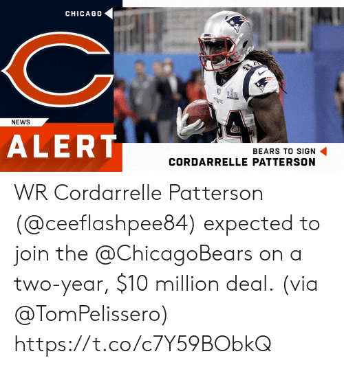 Memes, News, and Bears: CHICAG0  CIT  ALERT  NEWS  BEARS TO SIGN  CORDARRELLE PATTERSON WR Cordarrelle Patterson (@ceeflashpee84) expected to join the @ChicagoBears on a two-year, $10 million deal.  (via @TomPelissero) https://t.co/c7Y59BObkQ