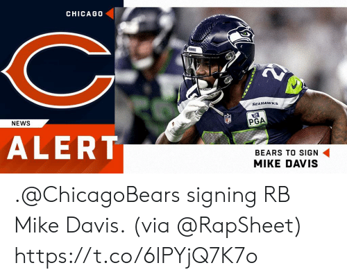 Memes, News, and Bears: CHICAG0  SEAHAWKs  NEWS  PGA  ALERT  BEARS TO SIGN  MIKE DAVIS .@ChicagoBears signing RB Mike Davis.  (via @RapSheet) https://t.co/6lPYjQ7K7o