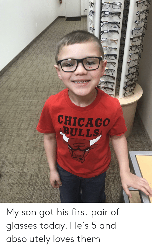 da8f5840f8 CHICAGo BS ULL My Son Got His First Pair of Glasses Today He's 5 and ...