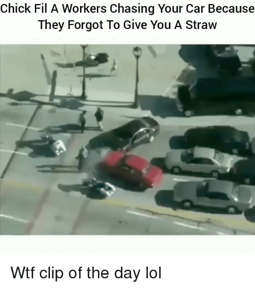 Chick-Fil-A, Funny, and Lol: Chick Fil A Workers Chasing Your Car Because  They Forgot To Give You A Straw Wtf clip of the day lol