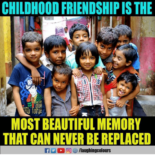 Beautiful, Friendship, and Never: CHILDHOOD FRIENDSHIP IS THE  MOST BEAUTIFUL MEMORY  THAT CAN NEVER BE REPLACED