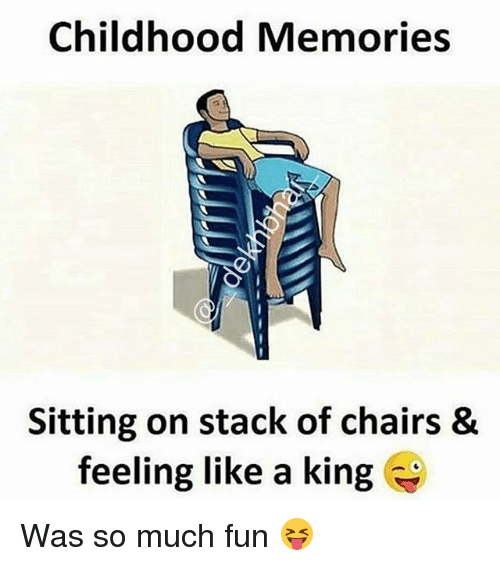 Dekh Bhai, International, and Fun: Childhood Memories  Sitting on stack of chairs &  feeling like a king Was so much fun 😝