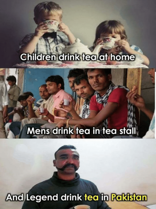 Children, Memes, and Home: Children drinktea at home  Mens drink tea in tea stall  And  Legend drink tea in Pakistan