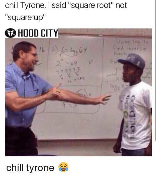 chill-tyrone-i-said-square-root-not-square-up-hood-9641218.png
