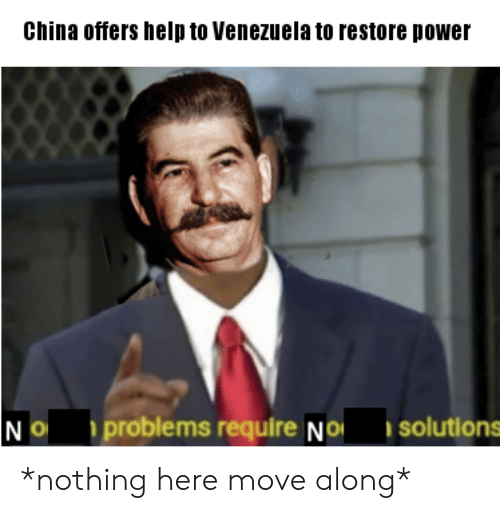 Reddit, China, and Help: China offers help to Venezuela to restore power  NO problems require No solutions *nothing here move along*
