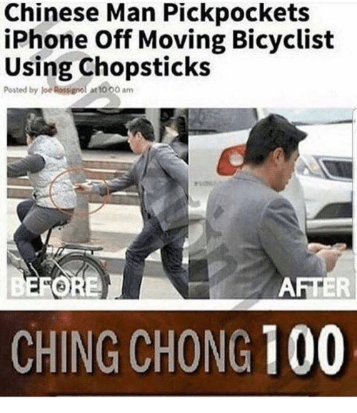 Anaconda, Iphone, and Chinese: Chinese Man Pickpockets  iPhone Off Moving Bicyclist  Using Chopsticks  Posted by loe Rossignol too0 am  ORE  AFTER  CHING CHONG 100