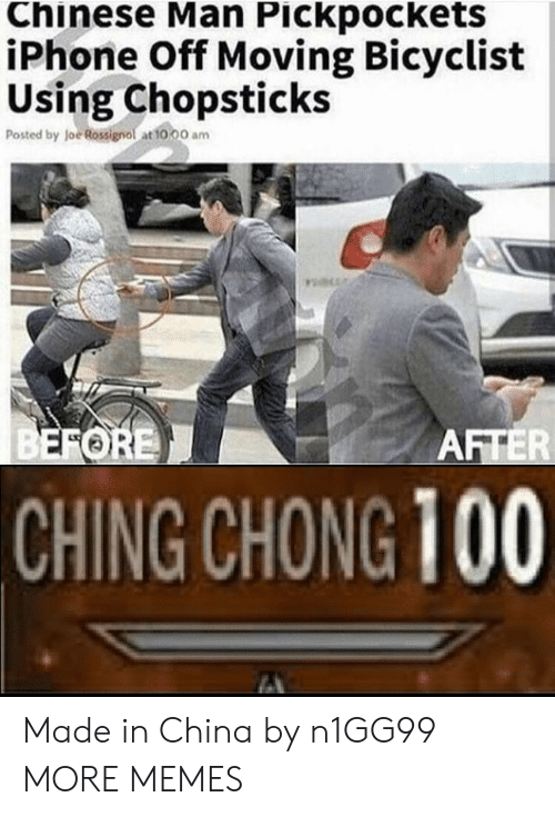 Dank, Iphone, and Memes: Chinese Man Pickpockets  iPhone Off Moving Bicyclist  Using Chopsticks  Posted by Joe Rossignol at 10,00 am  CHING CHONG 100 Made in China by n1GG99 MORE MEMES