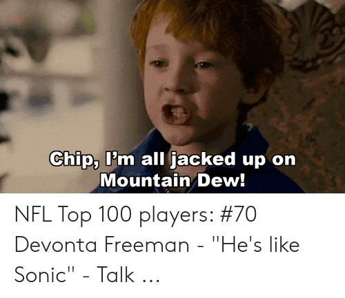 Chip P M All Jacked Up On Mountain Dew Nfl Top 100 Players 70