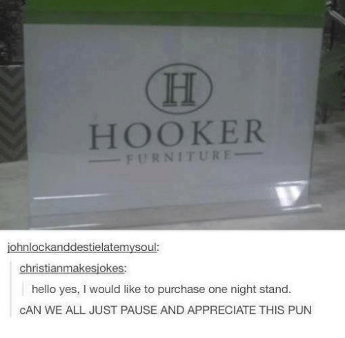 Hello, Hookers, And Memes: CHO HOOKER FURNITURE  Iohnlockanddestielatemysoul: Christianmakesjokes: Hello Yes, L Would Like  To Purchase One Night Stand CAN WE ...