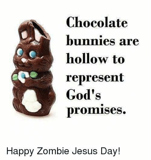 8608bab778 Chocolate Bunnies Are Hollow to Represent God s Promises Happy ...