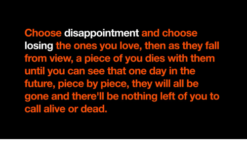 Alive, Fall, And Future: Choose Disappointment And Choose Losing The Ones  You Love