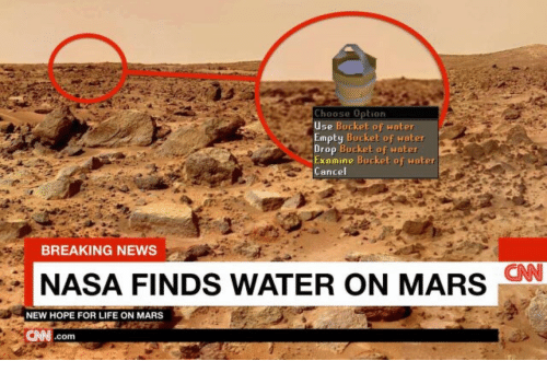 cnn.com, Life, and Nasa: Choose Option  Use B  Empty Bucket of water  Drop Bucket of Hater  Examine Bucket of water  Cancel  uckpt of water  BREAKING NEWS  NASA FINDS WATER ON MARS CN  NEW HOPE FOR LIFE ON MARS  CNN.com