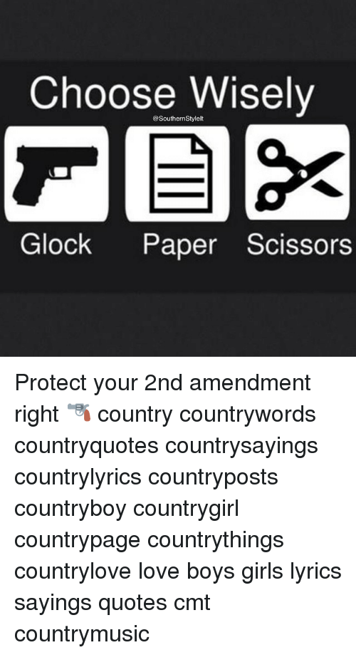 choose wisely glock paper scissors protect your 2nd amendment right