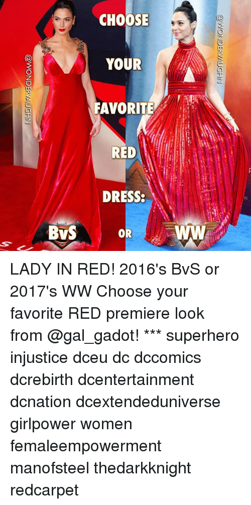 Memes, Superhero, and Dress: CHOOSE  YOUR  FAVORITE  RED  DRESS  BvS OR LADY IN RED! 2016's BvS or 2017's WW Choose your favorite RED premiere look from @gal_gadot! *** superhero injustice dceu dc dccomics dcrebirth dcentertainment dcnation dcextendeduniverse girlpower women femaleempowerment manofsteel thedarkknight redcarpet