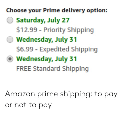 Choose Your Prime Delivery Option Saturday July 27 $1299 - Priority