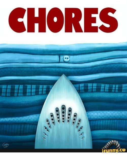 Ifunny and Chores: CHORES  ifunny.ce