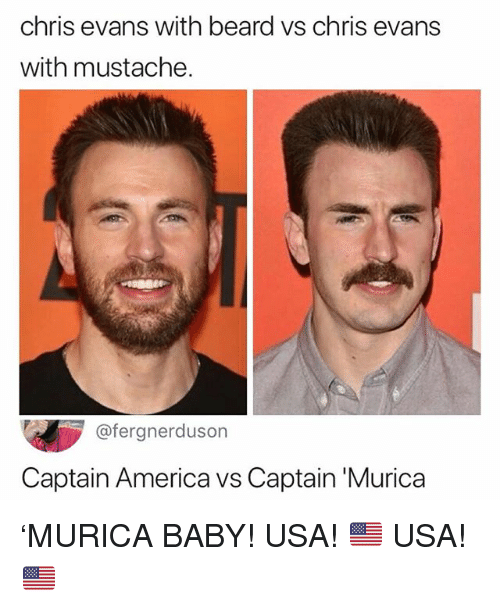 America, Beard, and Chris Evans: chris evans with beard vs chris evans  with mustache.  @fergnerduson  Captain America vs Captain 'Murica 'MURICA BABY! USA! 🇺🇸 USA! 🇺🇸