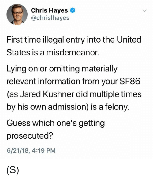 Chris Hayes First Time Illegal Entry Into the United States Is a