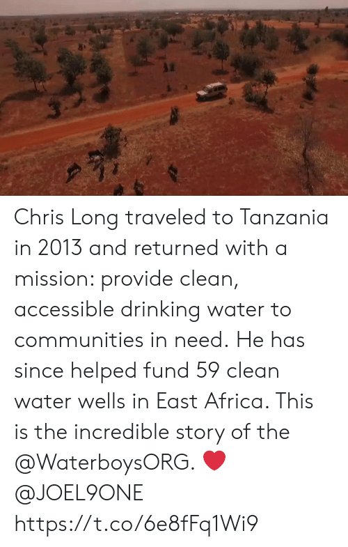 Africa, Drinking, and Memes: Chris Long traveled to Tanzania in 2013 and returned with a mission: provide clean, accessible drinking water to communities in need.  He has since helped fund 59 clean water wells in East Africa. This is the incredible story of the @WaterboysORG. ❤️ @JOEL9ONE https://t.co/6e8fFq1Wi9