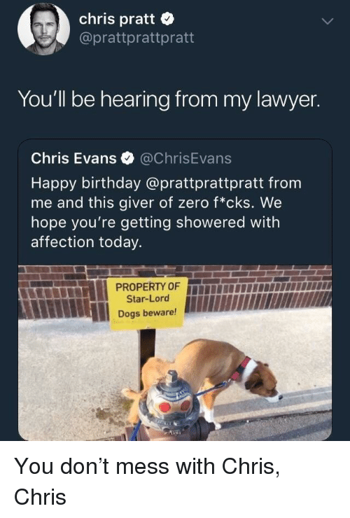 Chris Pratt Youll Be Hearing From My Lawyer Chris Evans Happy