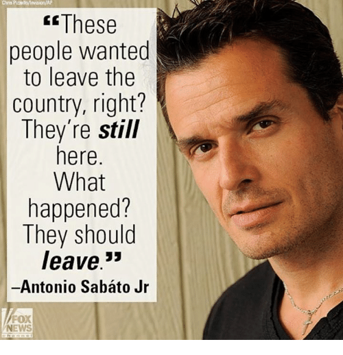 Memes, Fox News, and 🤖: Chris PrzellaMnvision/AP  These  people wanted  to leave the  country, right?  They're still  here  What  happened?  They should  leave  33  Antonio Sabato Jr  FOX  NEWS