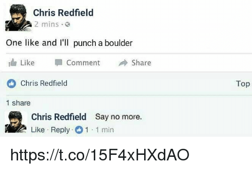 Chris Redfield 2 Mins E One Like And I Ll Punch A Boulder
