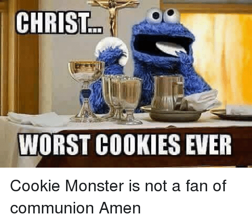 christ worst cookies ever cookie monster is not a fan 14612393 christ worst cookies ever cookie monster is not a fan of communion