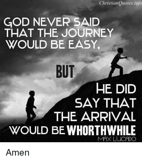 Christian Quotes | Christian Quotes Info God Never Said That The Journey Would Be Easy