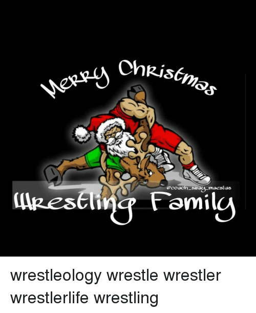 Memes Wrestling And  F0 9f A4 96 Christmas Coach Sway Maeseas Family Wrestleology Wrestle Wrestler