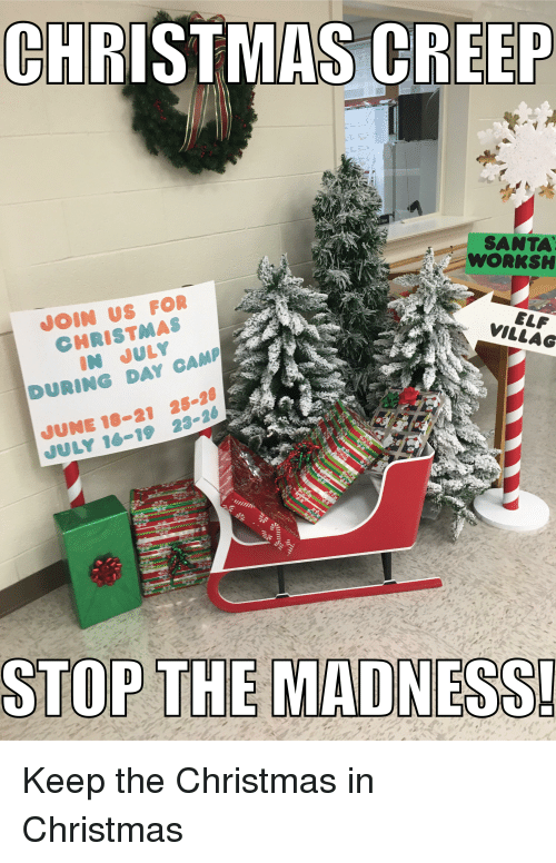 Merry Christmas In July Meme.Christmas Creep Santa Worksh Join Us For Christmas In July