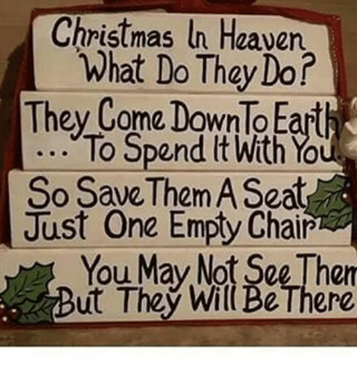 heaven memes and chair christmas heaven what do they do they come