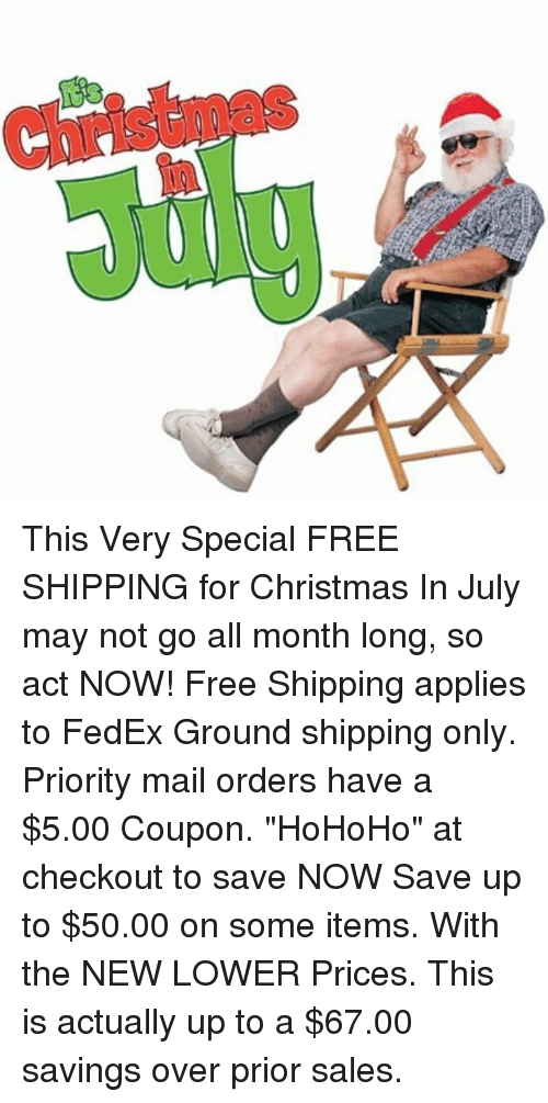 Merry Christmas In July Meme.Christmas In This Very Special Free Shipping For Christmas