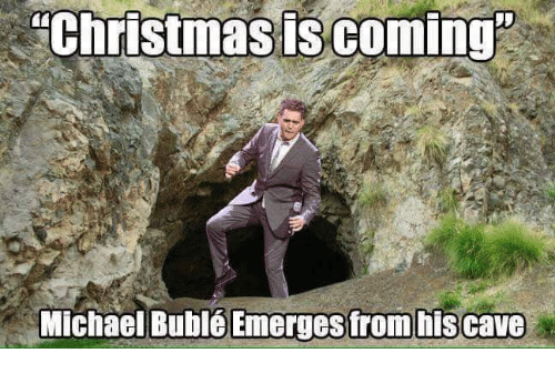 Image result for michael buble cave christmas meme